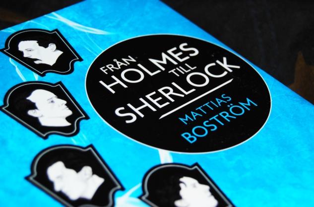 Från Holmes till Sherlock av Mattias Boström