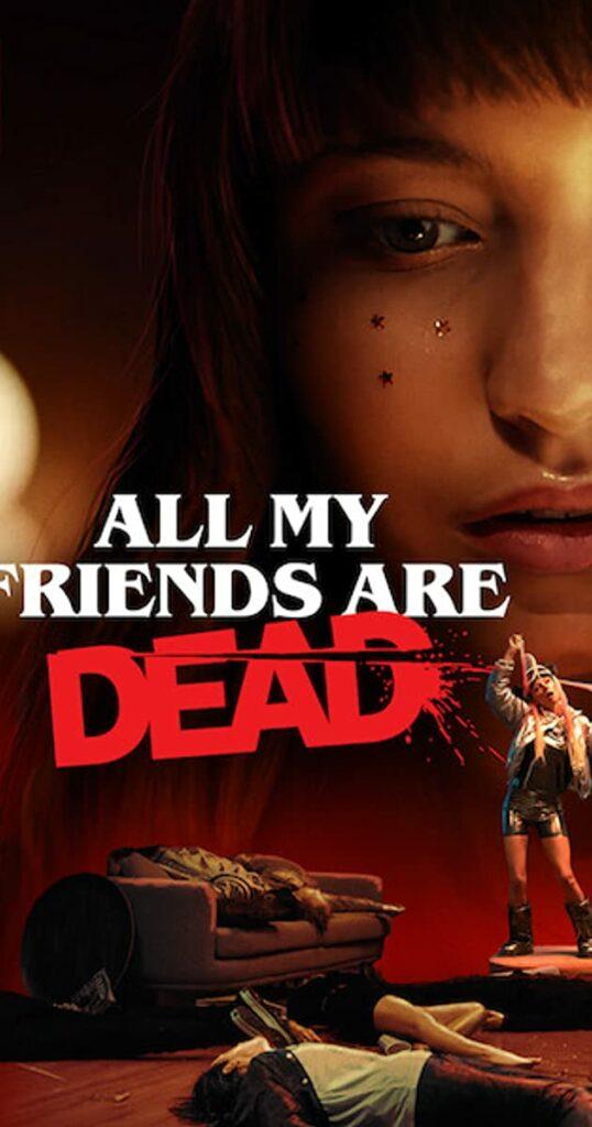 Poster för All My Friends Are Dead